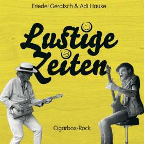 Friedel Geratsch & Adi Hauke: Lustige Zeiten, CD