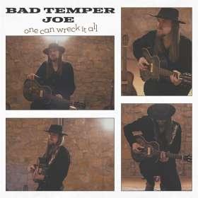 Bad Temper Joe: One Can Wreck It All, CD
