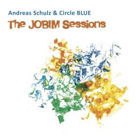 Andreas Schulz & Circle Blue: The Jobim Sessions, CD