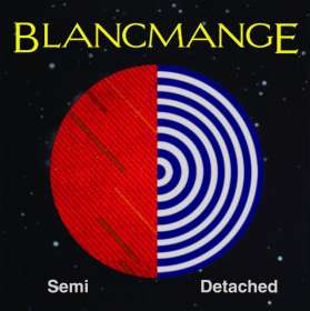 Blancmange: Semi Detached (Limited Deluxe Edition), CD