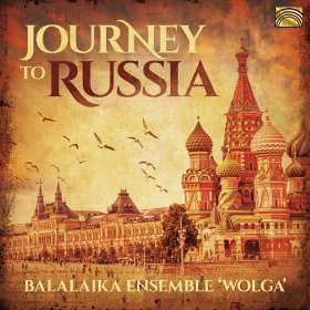 Balalaika Ensemble Wolga: Journey To Russia, CD
