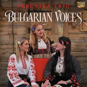 Perunika Trio: Bulgarian Voices, CD