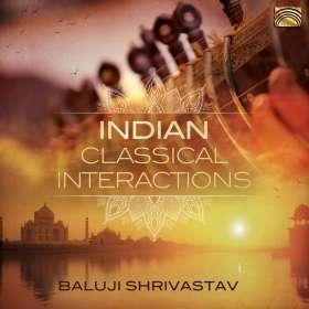 Baluji Shrivastav: Indian Classical Interactions, CD