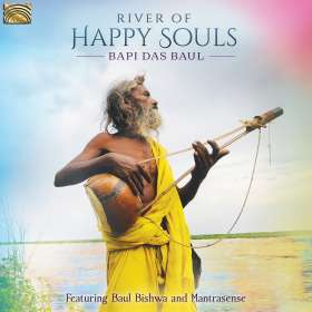 Bapi Das Baul featuring Baul Bishwa and Mantrasens: River of Happy Souls, CD