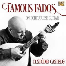 Custódio Castelo: Famous Fados On Portuguese Guitar, CD