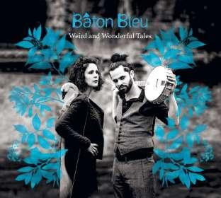 Baton Bleu: Weird And Wonderful Tales, CD