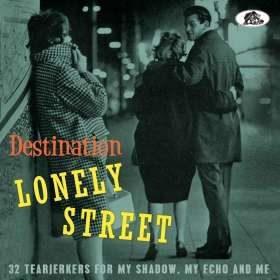 Destination Lonely Street - 32 Tearjerkers for my Shadow, my Echo and Me, CD
