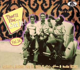 That'll Flat Git It! Vol. 34 - Rockabilly And Rock 'n' Roll From The Vaults Of Blue Moon & Bella Records, CD