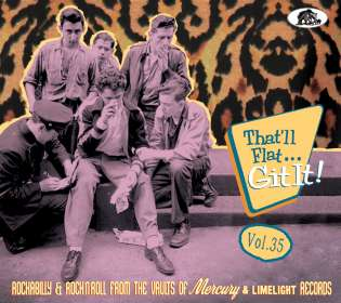 That'll Flat Git It! Vol.35 - Rockabilly & Rock 'n' Roll From The Vaults Of Mercury And Limelight Records, CD
