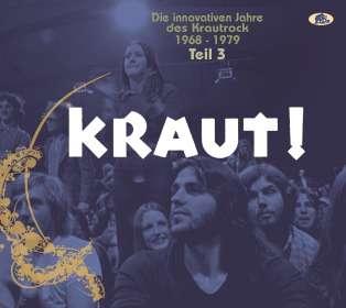 KRAUT! - Die innovativen Jahre des Krautrock 1968 - 1979 Teil 3, CD