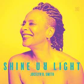 Jocelyn B. Smith (geb. 1960): Shine Ur Light, CD