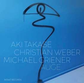 Aki Takase, Christian Weber & Michael Griener: Auge, CD