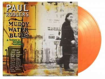 Paul Rodgers: Muddy Water Blues: A Tribute To Muddy Waters (180g) (Limited Numbered Edition) (Orange Vinyl), LP