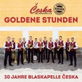 Blaskapelle Ceska: Goldene Stunden - 30 Jahre Blaskapelle Ceska, CD