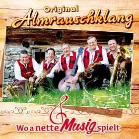 Original Almrauschklang: Wo a nette Musig spielt, CD