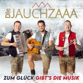 Die Jauchzaaa: Zum Glück gibt's die Musik, CD
