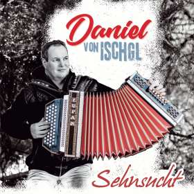 Daniel Von Ischgl: Sehnsucht, CD