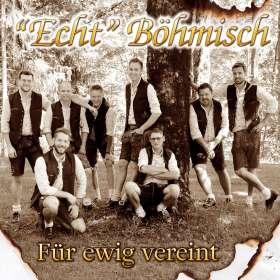 """""""Echt"""" Böhmisch: Für ewig vereint, CD"""