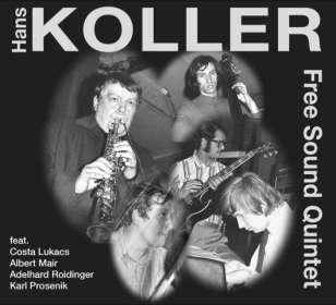 Hans Koller (Saxophon) (1921-2003): Free Sound Quintet, CD
