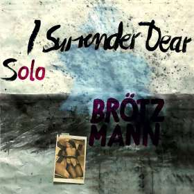 Peter Brötzmann (geb. 1941): I Surrender Dear, CD