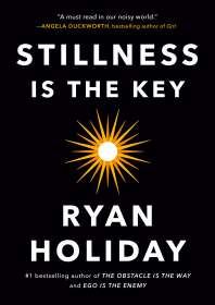 Ryan Holiday: Stillness Is the Key, Buch