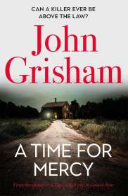 John Grisham: A Time for Mercy, Buch
