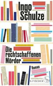 Ingo Schulze: Die rechtschaffenen Mörder, Buch