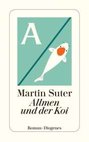 Martin Suter: Allmen und der Koi, Buch