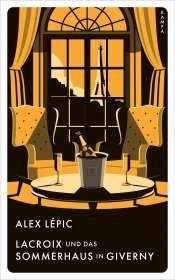 Alex Lépic: Red Eye / Lacroix und das Sommerhaus in Giverny, Buch
