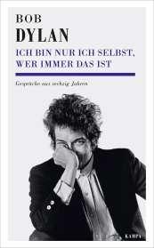 Bob Dylan: Ich bin nur ich selbst, wer immer das ist, Buch