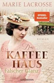 Marie Lacrosse: Das Kaffeehaus - Falscher Glanz, Buch