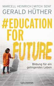 Gerald Hüther: #EducationForFuture, Buch
