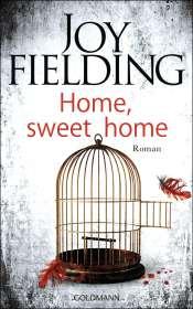 Joy Fielding: Home, Sweet Home, Buch