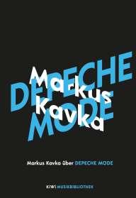 Markus Kavka: Markus Kavka über Depeche Mode, Buch