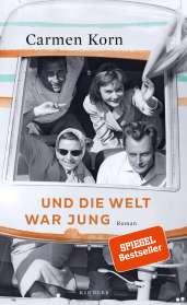 Carmen Korn: Und die Welt war jung, Buch
