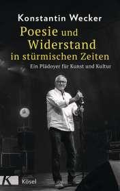Konstantin Wecker: Poesie und Widerstand in stürmischen Zeiten, Buch