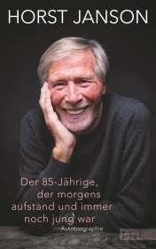 Horst Janson: Der 85-Jährige, der morgens aufstand und immer noch jung war, Buch