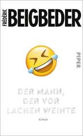 Frédéric Beigbeder: Der Mann, der vor Lachen weinte, Buch