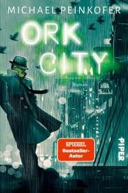 Michael Peinkofer: Ork City, Buch