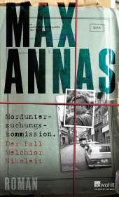 Max Annas: Morduntersuchungskommission: Der Fall Melchior Nikoleit, Buch