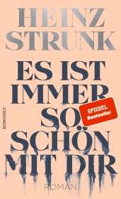 Heinz Strunk: Es ist immer so schön mit dir, Buch
