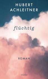 Hubert Achleitner: flüchtig, Buch