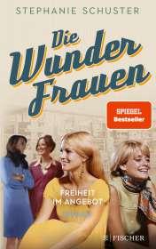 Stephanie Schuster: Die Wunderfrauen - Freiheit im Angebot, Buch