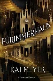 Kai Meyer: Fürimmerhaus, Buch