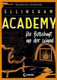 Maureen Johnson: Ellingham Academy - Die Botschaft an der Wand, Buch