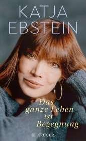 Katja Ebstein: Das ganze Leben ist Begegnung, Buch