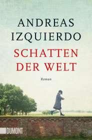 Andreas Izquierdo: Schatten der Welt, Buch