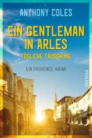 Anthony Coles: Ein Gentleman in Arles - Tödliche Täuschung, Buch