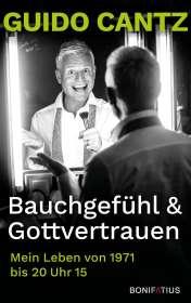Guido Cantz: Bauchgefühl und Gottvertrauen, Buch