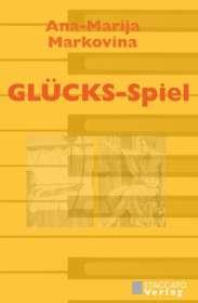 Ana-Marija Markovina: GLÜCKS-Spiel, Buch